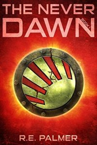 The Never Dawn by R.E. Palmer